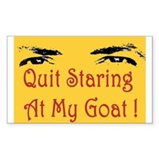 Quit Staring At My Goat! Rectangle Decal