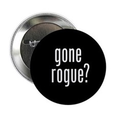 "Gone Rogue 2.25"" Button"