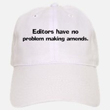 Editors have no problem Baseball Baseball Cap