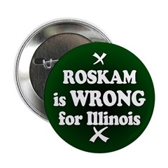 Pete Roskam is Wrong for Illinois Button