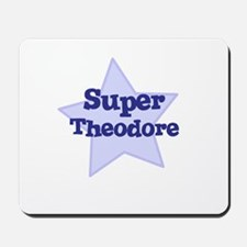 Super Theodore Mousepad