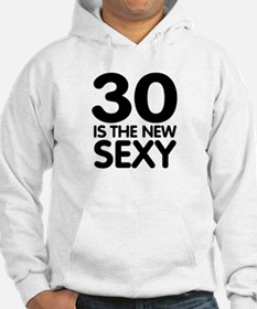 30 is the new Sexy Hoodie
