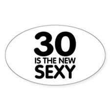 30 is the new Sexy Oval Decal