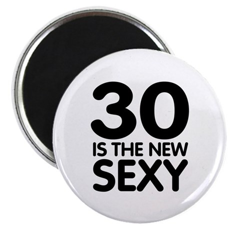 30 is the new Sexy Magnet