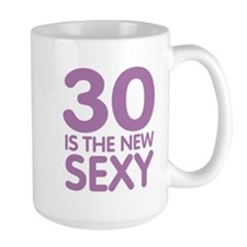 30 is the new Sexy Mug