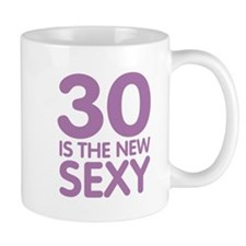 30 is the new Sexy Mug