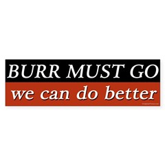 Burr Must Go bumper sticker