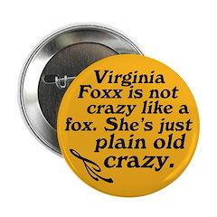 Crazy Virginia Foxx political button