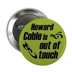 Howard Coble Is Out Of Touch campaign button