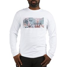 And the Horse He Rode Long Sleeve T-Shirt