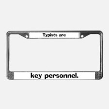 Typists are key personnel License Plate Frame