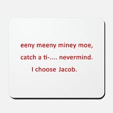 I choose Jacob Mousepad