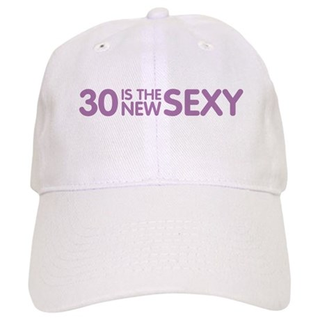 30 Is The New Sexy Cap