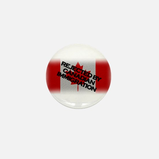 Rejected by Canadian Immigrat Mini Button