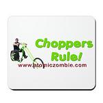 Choppers Rule Mousepad