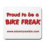 Proud to be a Bike Freak Mousepad