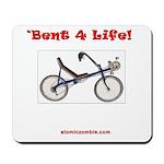 'Bent 4 Life Mousepad