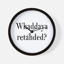 Whaddaya retahded? Wall Clock