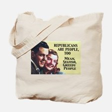 Republicans Are - On a Tote Bag