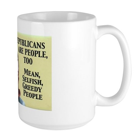 Republicans Are - On a Large Mug