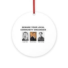 Beware community organizer Ornament (Round)