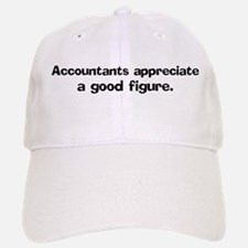 Accountants appreciate a good Baseball Baseball Cap