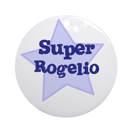Super Rogelio Ornament (Round)