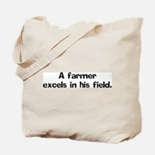 A farmer excels in Tote Bag