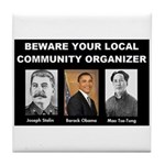 Beware of community organizer Tile Coaster
