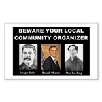 Beware of community organizer Rectangle Sticker