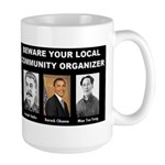 Beware of community organizer Large Mug