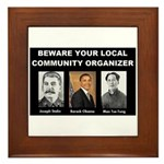 Beware of community organizer Framed Tile
