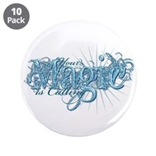 "Your Magic Is Calling 3.5"" Button (10 pack)"