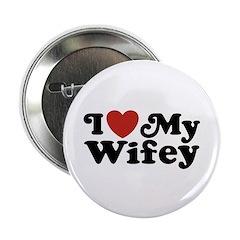 I Love My Wifey 2.25