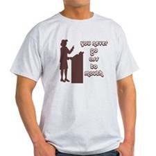 You never go ass to mouth T-Shirt