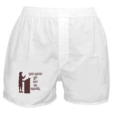 You never go ass to mouth Boxer Shorts
