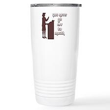 You never go ass to mouth Travel Mug