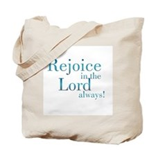 Rejoice in the Lord Tote Bag