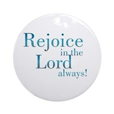 Rejoice in the Lord Ornament (Round)