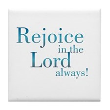 Rejoice in the Lord Tile Coaster