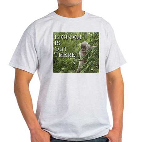 Ash grey Light T-shirt Bigfoot is out there