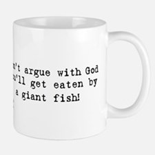 Don't argue with god Mug