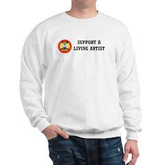 """""""Support a Living Artist"""" Sweatshirt"""