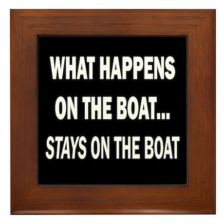 WHAT HAPPENS ON THE BOAT... - Framed Tile