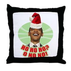 Ho Ho Ho? Obama No No No! Throw Pillow