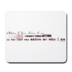 Make it through anything Mousepad