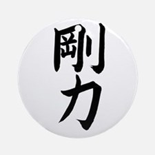 great physical strength kanji Ornament (Round)