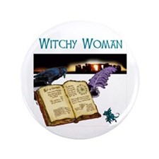 "Witchy Woman too 3.5"" Button"