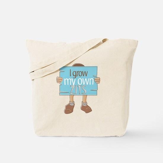 I Grow My Own Zits Tote Bag