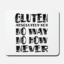Gluten No Way Mousepad